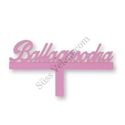 Rózsaszín Ballagásodra felirat sziluett tortadísz